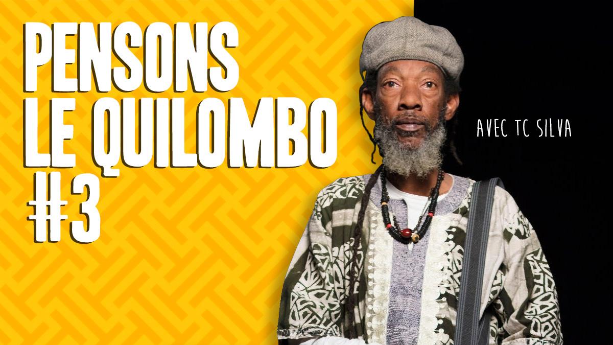 Oyà pense le Quilombo #3 – avec TC Silva